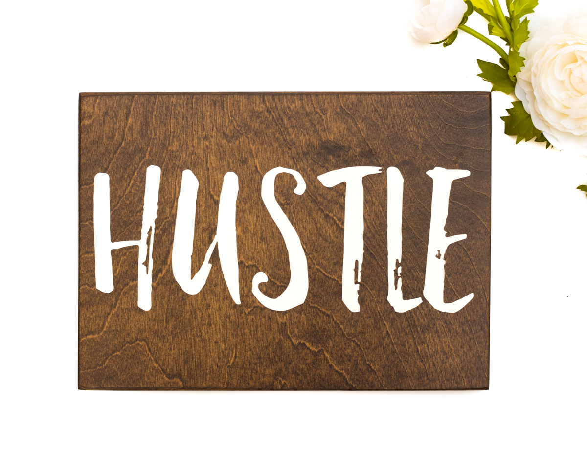 Wooden Hustle Sign Handmade By Honeysuckle And Pine