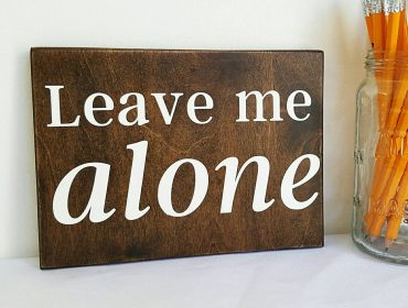 Leave Me Alone Sign