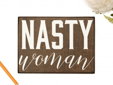 nasty woman sign