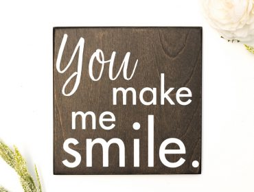 You make me smile sign