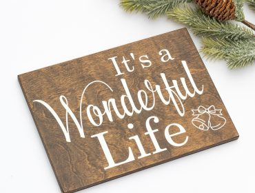 It's A Wonderful Life Wood Sign