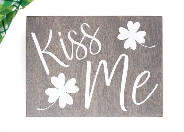 kiss me wood sign
