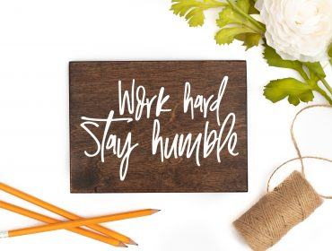work hard stay humble sign