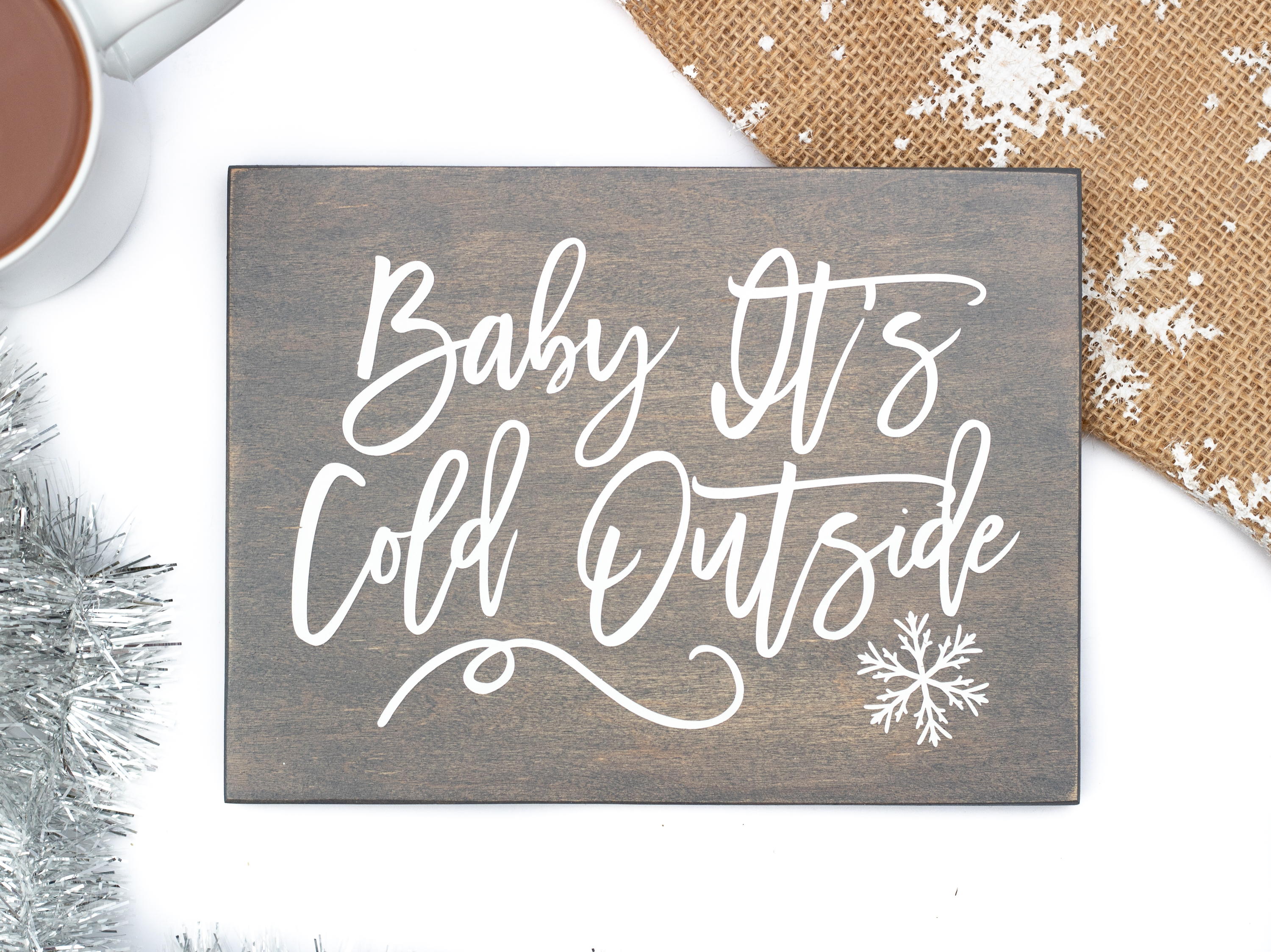 Baby It S Cold Outside Wood Signs Handmade By Honeysuckle